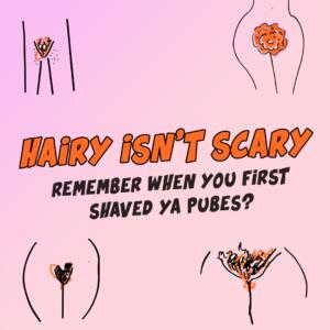 Hairy Isn't Scary
